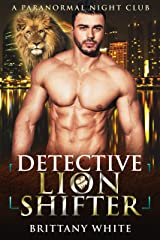 Detective Lion Shifter (A Paranormal Night Club Book 3) Kindle Edition