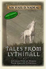 Tales From Lythinall: A Collection of Stories from Around Lythinall (The Lythinall Series) Kindle Edition