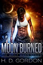 Moon Burned: a wolf shifter fantasy adventure (The Wolf Wars Series Book 1)