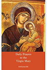 Daily Prayers to the Virgin Mary: Extracted from the devotions, meditations, and spiritual works of Saint Alphonsus Liguori Kindle Edition