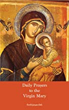 Daily Prayers to the Virgin Mary: Extracted from the devotions, meditations, and spiritual works of Saint Alphonsus Liguori