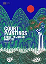 Court Paintings from the Joseon Dynasty (Visual Korean Heritage)