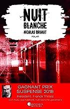 Nuit blanche. Prix du suspense psychologique 2ème édition 2018 (French Edition)