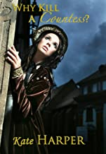 Why Kill A Countess? - A Regency Murder Mystery