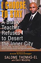I Choose To Stay: A Black Teacher Refuses To Desert The Inner-city: A Black Teacher Refuses to Desert the Inner City