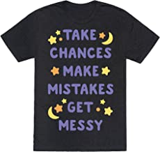 LookHUMAN Take Chances Make Mistakes Get Messy White Print Mens/Unisex Fitted Triblend Tee