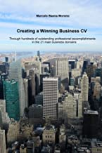 Creating a Winning Business CV: Through hundreds of outstanding professional accomplishments in the 21 main business domains                                              best CV and Resume Books