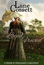 A Loyal Friend: A Pride & Prejudice Variation