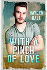 With a Pinch of Love: A Slow Burn, Best Friends to Lovers, Bi-Awakening MM Romance Kindle Edition