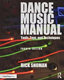 Dance Music Manual, 4th Edition from Focal Press and Routledge