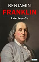 BENJAMIN FRANKLIN - Autobiografia (Os Empreendedores) (Portuguese Edition)
