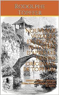 NOUVEAUX VOYAGES EN ZIGZAG (Illustrés d'après les dessins originaux de TÖPFFER): VOYAGE À GÊNES ; Littérature suisse, roman de voyages à pied de R. Töpffer (French Edition)