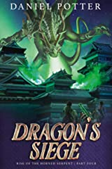Dragon's Siege (Rise of the Horned Serpent Book 4) Kindle Edition