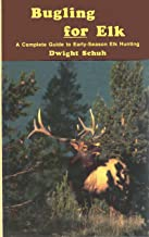 Bugling for Elk: A Complete Guide to Early-Season Elk Hunting