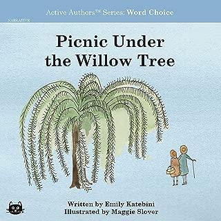 Picnic Under the Willow Tree (Katebini Creative Active Authors Narrative Series Book 11)