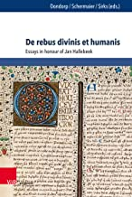De rebus divinis et humanis: Essays in honour of Jan Hallebeek (English Edition)