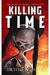 "Killing Time: The Story of Projekt Töten Zeit: Includes the bonus short story prequel ""The Assassination of Franklin Delano Roosevelt"" Kindle Edition"