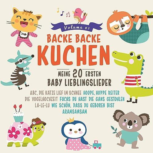 Backe Backe Kuchen Meine 20 Ersten Baby Lieblingslieder Von