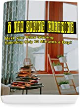 7 Day Spring Cleaning: Make your Place Shining Spending Only 30 Minutes a Day!: (Tidying Up, Clean and CLutter-free, Lazy Cleaning)