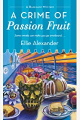 A Crime of Passion Fruit: A Bakeshop Mystery Kindle Edition