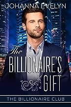 The Billionaire's Gift: A Christian Billionaire Romance (The Billionaire Club Book 5)