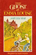 The Ghost of Emma Louise by Mary Lyle Read
