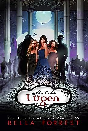 Das Schattenreich der Vampire 55: Stadt der Lügen (German Edition)