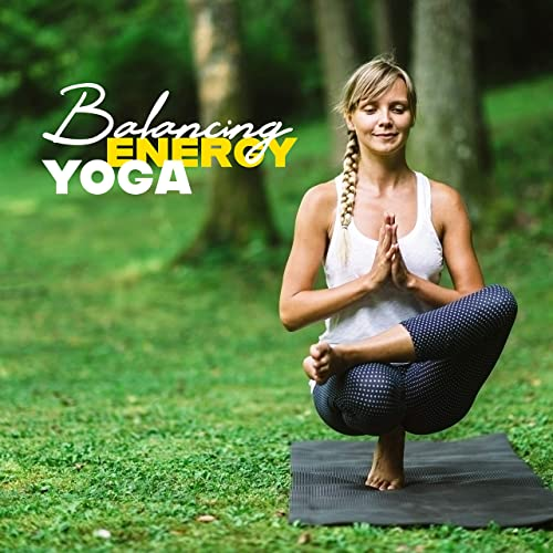 Balancing Energy Yoga: 15 New Age Deep Ambient Tracks for ...