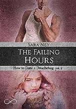 Scaricare Libri The Failing hours : How to date a douchebag vol. 2 PDF