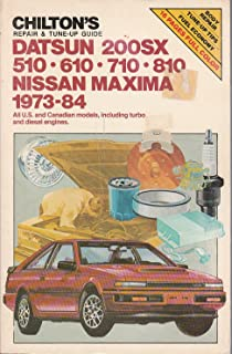 Chilton's repair & tune-up guide, Datsun 200SX, 510, 610, 710, 810, Nissan Maxima, 1973-84: All U.S. and Canadian models, including turbo and diesel engines
