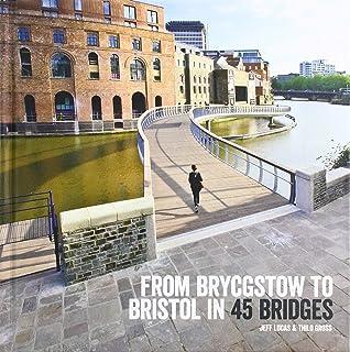 From Brycgstow to Bristol in 45 Bridges