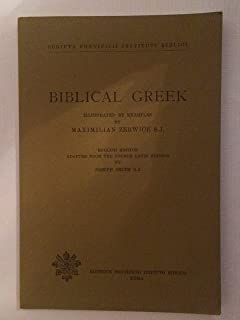 Biblical Greek, Illustrated by Examples (Scripta Pontifica Instituti Biblici 114; 1985 printing)