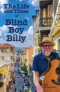 The Life and Times of Blind Boy Billy: Y'all Don't Know the Half of It