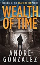 Wealth of Time (Wealth of Time Series, Book 1)