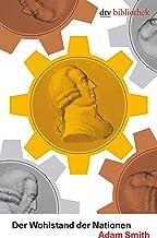 Der Wohlstand der Nationen: Eine Untersuchung seiner Natur und seiner Ursachen