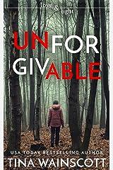Unforgivable (Love and Light) Kindle Edition