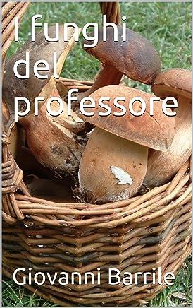 I funghi del professore (Le inchieste del maresciallo Vol. 2)