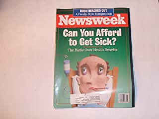 Newsweek January 30, 1989 (CAN YOU AFFORD TO GET SICK? THE BATTLE OVER HEALTH BENEFITS - BUSH REACHES OUT A FAMILY-STYLE INAUGURATION, VOLUME CXIII, NO. 5)