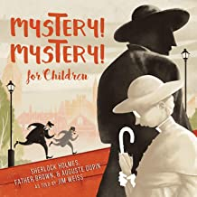 Mystery! Mystery!: Sherlock Homes, Father Brown August Dupin for Children: The Jim Weiss Audio Collection