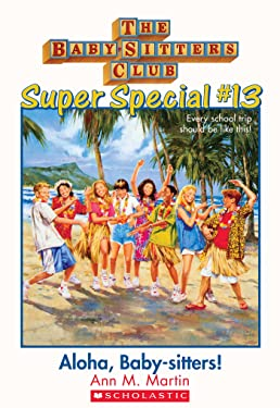 The Baby-Sitters Club Super Special #13: Aloha, Baby-Sitters!