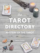 The Tarot Directory: Unlock the Meaning of the Cards, Spreads, and the Mystery of the Tarot