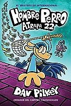 Hombre Perro: Atrapa 22 (8) (Spanish Edition)