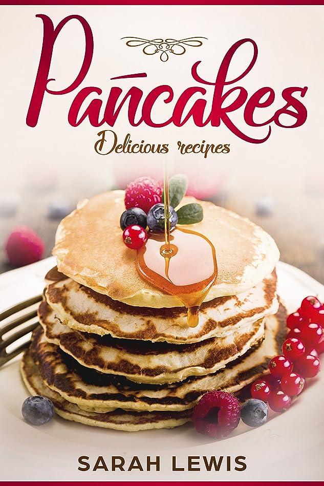 Pancakes: Delicious recipies (English Edition)