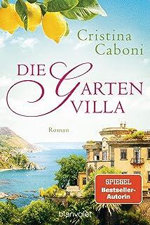 Die Gartenvilla: Roman