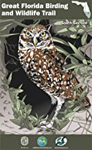 The Great Florida Birding and Wildlife Trail Guide - South Section (The Great Florida Birding and Wildlife Trail Guide Series Book 3)