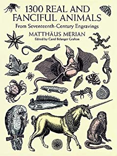 1300 Real and Fanciful Animals from Seventeenth-Century Engravings (Dover Pictorial Archive)