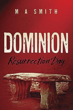 DOMINION:  Resurrection Day (Dominion Trilogy Book 1)