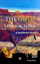 The Gold Sun Kachina: Mystery of the lost Kiva (McKenzie and Dia Mysteries Book 1) (English Edition)