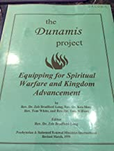 The Dunamis Project equipping for Spiritual Warfare and Kingdom Advancement