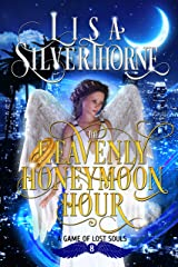 The Heavenly Honeymoon Hour: A Paranormal Angel Romance Fantasy (A Game of Lost Souls Book 8) Kindle Edition